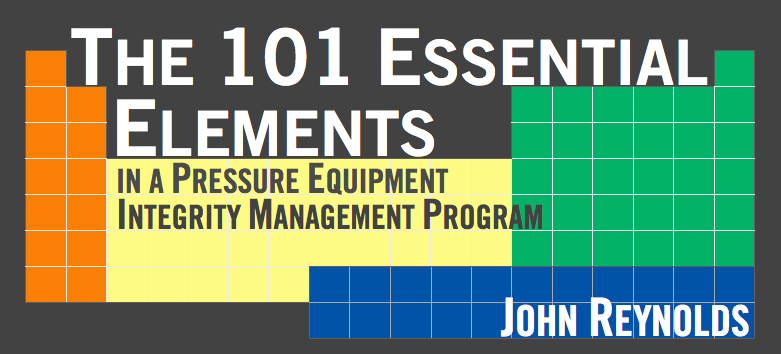101 Essential Elements in a Pressure Equipment Integrity Management Program for the Hydrocarbon Process Industry Part 2